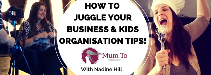 #29 How to juggle work & the kids – YOU CAN DO IT