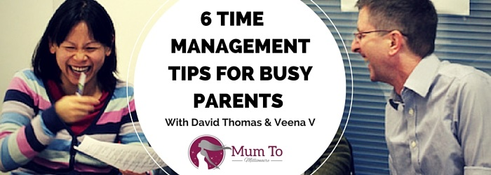 time management tips for mumpreneurs with david thomas