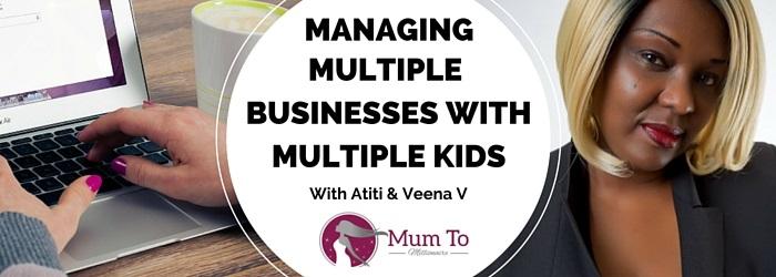 managing multiple businesses with mumpreneur atiti